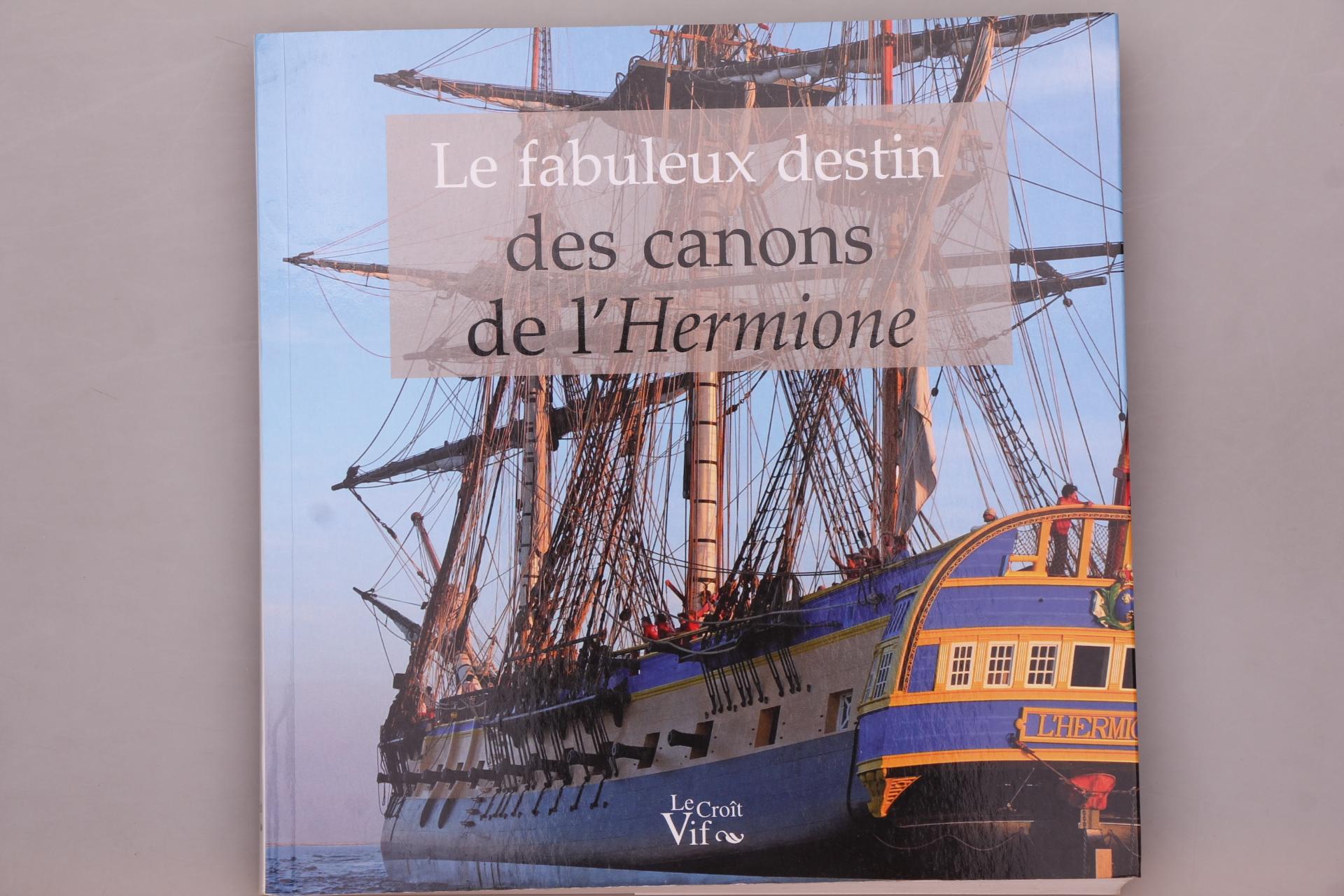 LE FABULEUX DESTIN DES CANONS DE L HERMIONE