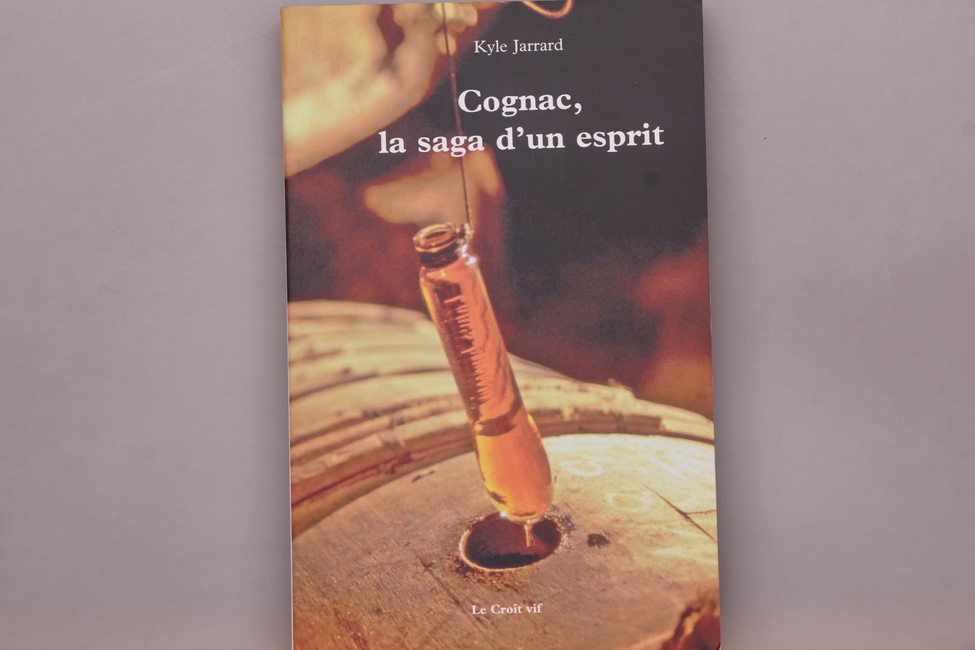 Jarrard, Kyle COGNAC, LA SAGA D UN ESPRIT