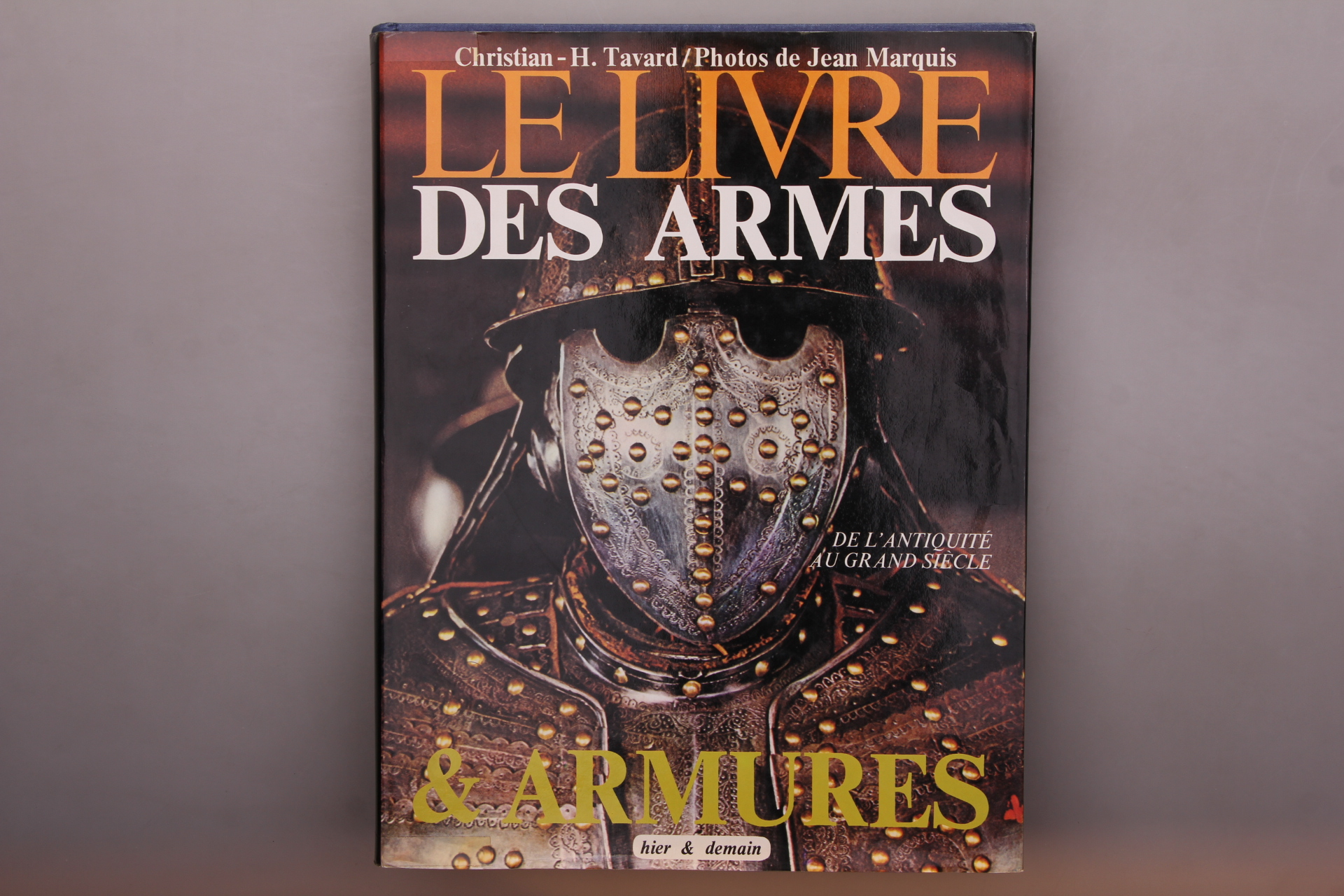Tavard, Christian-Henry LE LIVRE DES ARMES ET DES ARMURES