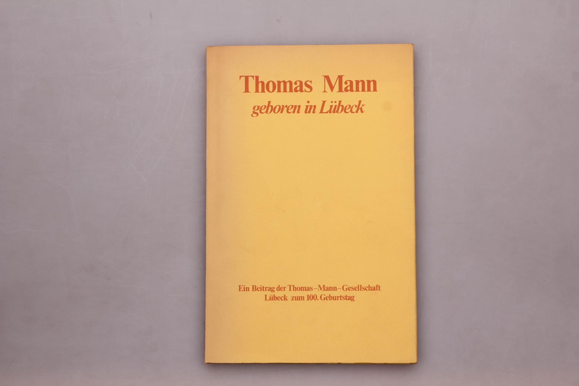 THOMAS MANN, GEBOREN IN LÜBECK
